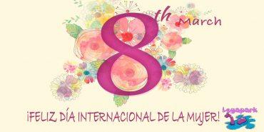 Feliz Día Internacional de la mujer desde Legapark